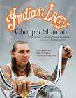 Indian Larry: Chopper Shaman by Dave Nichols, Andrea  Bambi  Cambridge (Paperback, 2010)