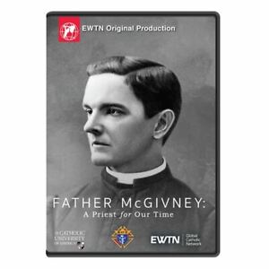 FATHER MCGIVNEY A PRIEST FOR OUR TIME.  AN EWTN DVD