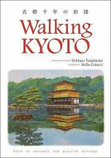 Walking: Walking Kyoto a Thousand Years of Splendor by Yohtaro Tsujimoto...