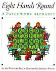 Eight Hands round: A Patchwork Alphabet by Ann Whitford Paul (Paperback, 1996)