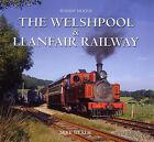 Moods of the Welshpool and Llanfair Railway by Mike Heath (Hardback, 2006)