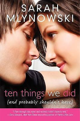 Ten Things We Did (and Probably Shouldn't Have) by Sarah Mlynowski (Paperback /