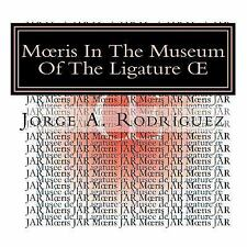 Moeris in the Museum of the Ligature OE : - Why There Is Not a Key for the...