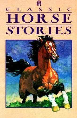 Classic Horse Stories edited by Karen Mitchell (1995, Paperback)