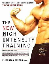 The New High Intensity Training : The Best Muscle-Building System You've Never T