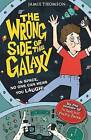The Wrong Side of the Galaxy by Jamie Thomson (Paperback, 2014)