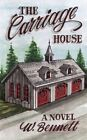 The Carriage House by W Bennett 9781440116339 Paperback 2009