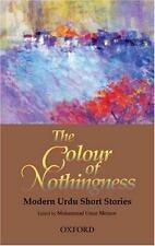 The Colour of Nothingness: Modern Urdu Short Stories