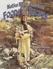 Native North American Foods and Recipes by Kathryn Smithyman, Bobbie Kalman (Paperback / softback, 2010)