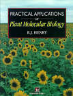 Practical Applications of Plant Molecular Biology by R.J. Henry (Paperback, 1997)
