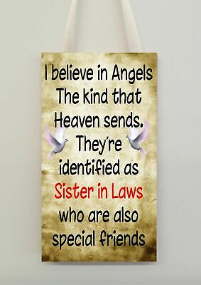 Sister In Law Plaque I Believe In Angels That Heaven Sends Novelty Gift Sign Ebay