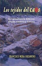 Los Tejidos Del Caos : Hermenéutica Bìblica Desde América Latina by Francisco...