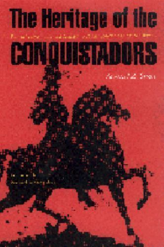 Heritage of the Conquistadors: Ruling Classes in Central America from Conquest t