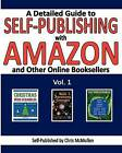 A Detailed Guide to Self-Publishing with Amazon and Other Online Booksellers: How to Print-On-Demand with Createspace & Make eBooks for Kindle & Other Ereaders by Chris McMullen (Paperback / softback, 2012)