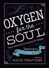 Oxygen for the Soul: Prayers, Reflection and Inspiration for Teenagers by Ailis Travers (Paperback / softback, 2016)