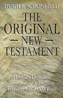 The Original New Testament: The First Definitive Translation of the New Testament in 2000 Years by Hugh J. Schonfield (Paperback, 1998)