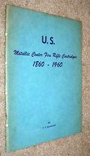 U.S. Metallic Center Fire Rifle Cartridges 1860-1960,Hamilton,G,SB,1962,1st  J