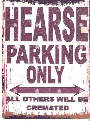 HEARSE PARKING SIGN RETRO VINTAGE STYLE 8x10in 20x25cm garage workshop art