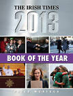 The Irish Times Book of The Year 2013 by Gill (Hardback, 2013)