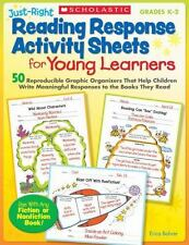 Just-Right Reading Response Activity Sheets for Young Learners : 50 Reproducible Graphic Organizers That Help Children Write Meaningful Responses to the Books They Read by Erica Bohrer (2010, Paperback)