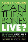 Can These Bones Live?: Bringing New Life to a Dying Church by Kevass J. Harding (Paperback, 2007)