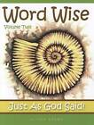 Word Wise: Just as God Said: Volume 2 by Alison Brown (Pamphlet, 2012)