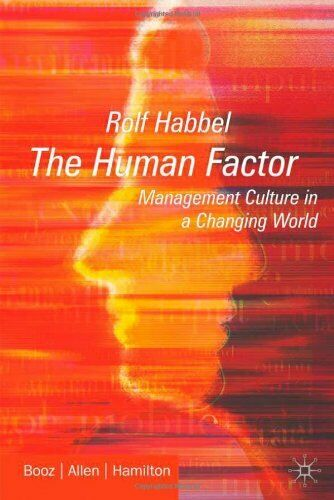 The Human Factor: Management Culture in a Changing World,Rolf Habbel