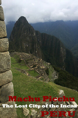 MACHU PICCHU THE LOST CITY OF THE INCAS PERU NEW WONDER OF THE WORD POSTER