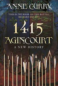 1415-Agincourt-A-New-History-by-Curry-Anne-Paperback-Book-9780750964869