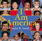 I Am America by Jr R Charles Smith 9780439431798 Hardback 2003