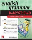Demystified Ser.: English Grammar Demystified : A Self Teaching Guide by Phyllis Dutwin (2009, Trade Paperback, Teacher's edition)