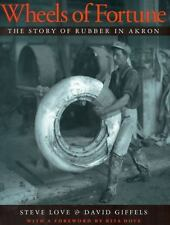 Wheels of Fortune: The Story of Rubber in Akron (Ohio History and Culture)
