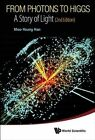 From Photons to Higgs: A Story of Light by Han Moo-Young (Paperback, 2014)