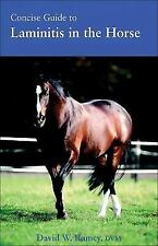Concise Guide to Laminitis in the Horse by David W. Ramey (2003, Paperback)