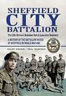 Sheffield Pals: The 12th (Service) Battalion York and Lancaster Regiment by Ralph Gibson, Paul Oldfield (Paperback, 2010)