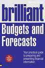 Brilliant Budgets and Forecasts: Your Practical Guide to Preparing and Presenting Financial Information by Malcolm Secrett (Paperback, 2010)