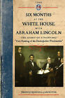 Six Months at the White House W Lincoln: The Story of a Picture by Francis Carpenter (Paperback / softback, 2008)