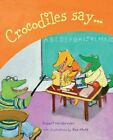 Crocodiles Say . . . by Robert Heidbreder (Hardback, 2005)