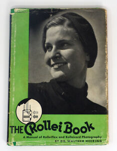 The Rollei Book: A Manual Of Rolleiflex & Rolleicord Heering 1939