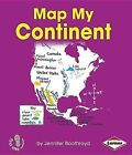 Map My Continent by Jennifer Boothroyd (Paperback / softback, 2013)