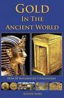 Gold in the Ancient World: How It Influenced Civilization by Jenifer G Marx (Paperback / softback, 2009)