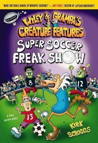 Super Soccer Freak Show (Wiley and Grampa's Creature Features-ExLibrary
