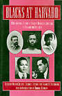 Blacks at Harvard: A Documentary History of African-American Experience at Harvard and Radcliffe by New York University Press (Paperback, 1993)