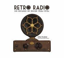 Retro Radio: Six Decades of Design 1920s-1970s, , Tauber, Mike, New, 2014-12-28,