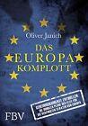 Die Vereinigten Staaten von Europa von Oliver Janich (2013, Gebundene Ausgabe)