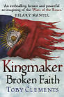Kingmaker: Broken Faith by Toby Clements (Paperback, 2016)