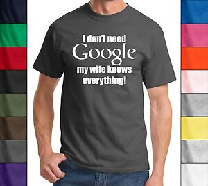 I-Don-039-t-Need-Google-My-Wife-Knows-Everything-Funny-Marriage-T-Shirt-Husband-Tee