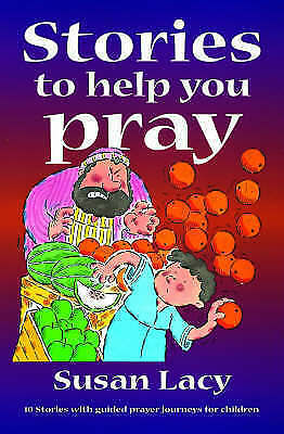 1 of 1 - Stories to Help You Pray: 10 Stories with Guided Prayer Journeys for Children, L