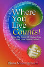 Where You Live Counts!: Using the Power of Numerology to Find Your Perfect Abode! by Diana Nilsen Aylward (Paperback / softback, 2010)