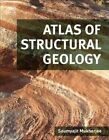 Atlas of Structural Geology by Elsevier Science Publishing Co Inc (Hardback, 2015)